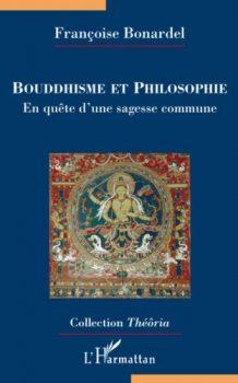 Bouddhisme et philosophie. En quete d'une sagesse commune