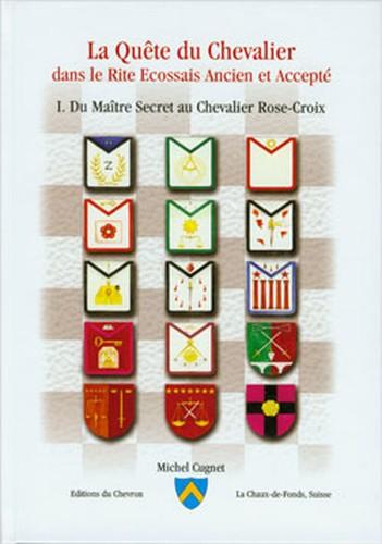michel cugnet La Quete du Chevalier dans le Rite Ecossais Ancien et Accepte