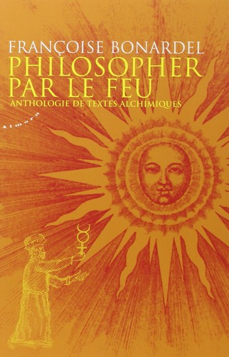Philosophizing by Fire Anthology of Alchemical Texts