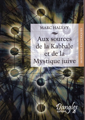 Aux sources de la Kabbale et de la Mystique juive