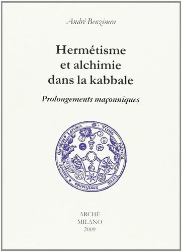 Hermetisme et alchimie dans la kabbale. Prolongements maçonniques