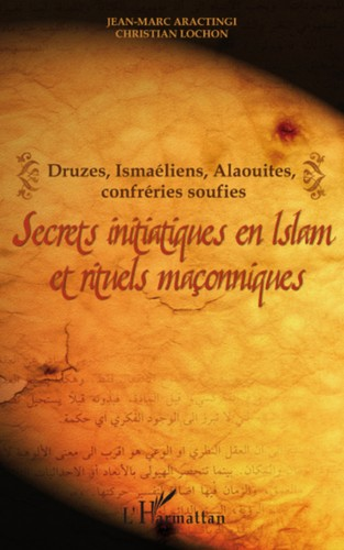 INITIATIC SECRETS IN ISLAM AND MASONIC RITUALS