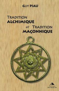 Guy PIau Tradition alchimique et tradition maçonnique