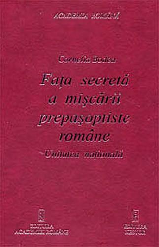 Cornelia Bodea Faţa secretă a mişcării prepaşoptiste române Unitatea naţională,