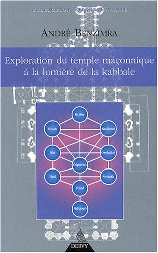 André Benzimra Exploration du Temple maçonnique à la lumière de la Kabbale