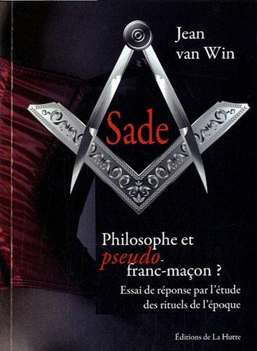Jean van Win Sade Philosophe et pseudo franc-maçon