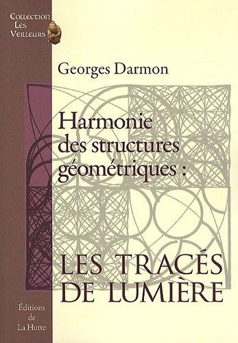 Harmonie des structures géométriques les tracés de Lumière