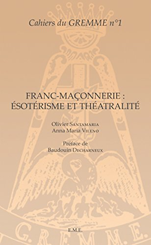 Cahiers du GREMME n 1 Franc-maçonnerie Esotérisme et théâtralite
