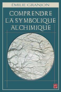 Emilie Granjon Comprendre la symbolique alchimique