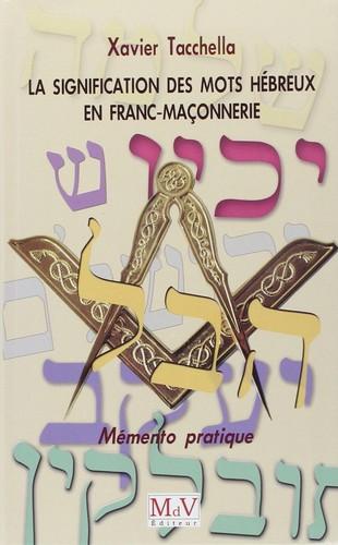 La signification des mots hébreux en Franc Maçonnerie
