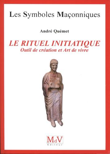 André Quémet Le rituel initiatique Outil de création et Art de vivre