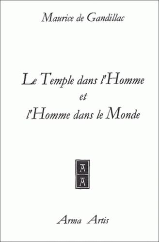Maurice de Gandillac Le Temple dans l'Homme et l'Homme dans le Monde