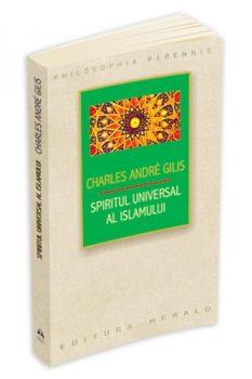 Charles André Gilis spiritul_universal_al_islamului