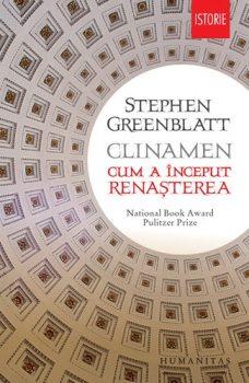 Stephen Greenblatt Clinamen Cum a început Renaşterea
