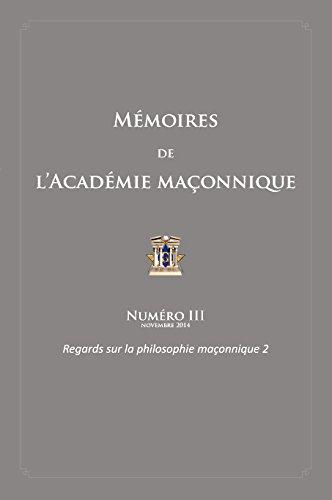 Mémoires de l'Académie maçonnique, volume II
