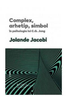 Jolande Jacobi Complex, arhetip, simbol în psihologia lui C.G. Jung