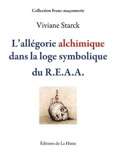 Viviane-Starck-L'allégorie-alchimique-dans-la-loge-symbolique-du-R.E.A.A.