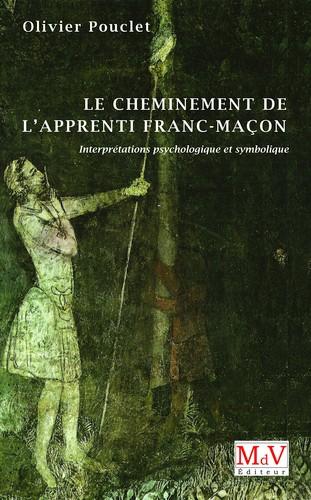 olivier-pouclet-Le-cheminement-de-l'apprenti-franc-maçon-Interprétation-psychologique-et-symbolique