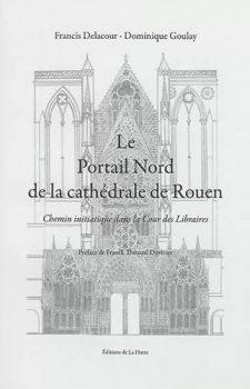 francis-delacour-dominique-goulay-Le-portai-nord-de-la-cathédrale-de-Rouen