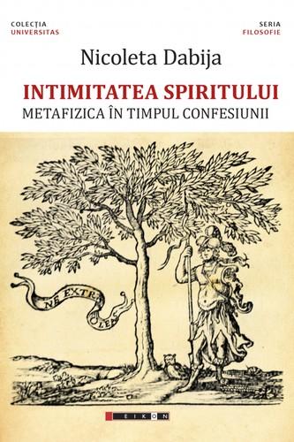Nicoleta-Dabija-Intimitatea spiritului-Metafizica-în-timpul-confesiunii