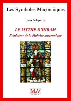 jean-delaporte-Mythe-d'Hiram-Fondateur-de-la-Maitrise-Maconnique