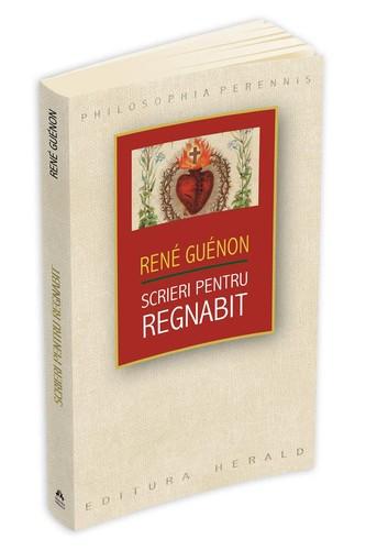 rene-guenon-Scrieri_pentru_Regnabit