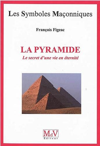 francois-figeac-La Pyramide-Le-secret-d'une-vie-en-eternité