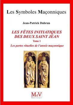Dubrun-Jean-Patrick-les-Fetes-Initiatiques-des-Deux-Saint-Jean-tome-1