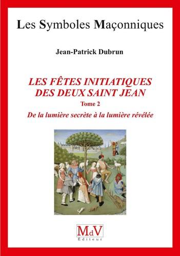 Dubrun-Jean-Patrick-les-Fetes-Initiatiques-des-Deux-Saint-Jean