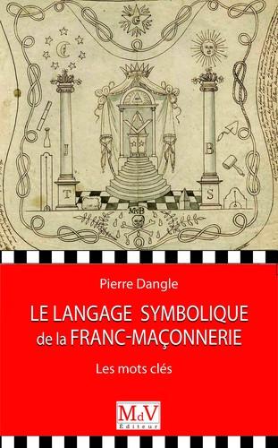 Pierre-Dangle-Le-langage-symbolique-de-la-franc-maçonnerie