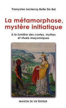 Françoise-Leclercq-Bolle-de-Bal-La-métamorphose-mystère-initiatique