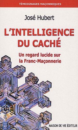José-Hubert-L'intelligence-du-caché-Un-regard-lucide-sur-la-Franc-Maçonnerie