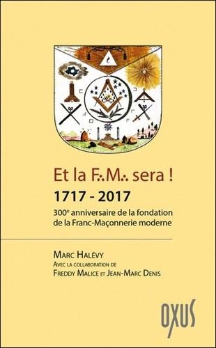 300ème anniversaire de la fondation de la Franc-Maçonnerie moderne