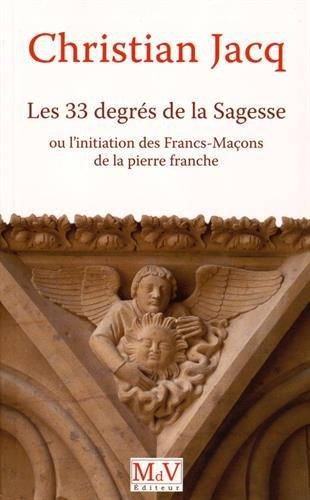 christian jacq Les trente-trois degrés de la sagesse