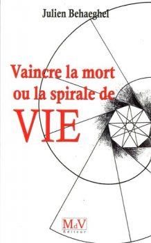 Julien-Behaeghel-Vaincre-la-mort-Ou-la-spirale-de-vie