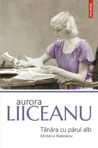 aurora-liiceanu-tânăra-cu-părul-alb-misterul-nabokov