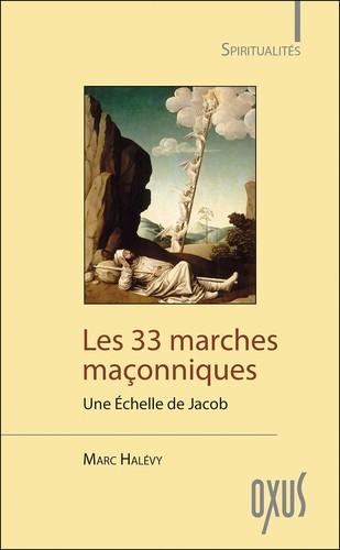 marc-halevy-Les-33-marches-maçonniques-Une-Echelle-de-Jacob