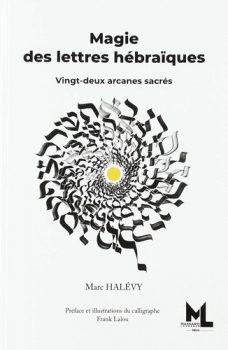 marc-halevy-Magie-des-lettres-hebraiques
