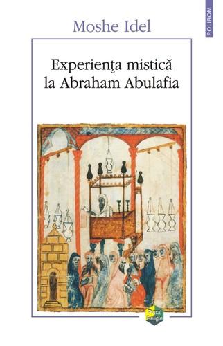 Moshe-Idel-Experiența-mistică-la-Abraham-Abulafia