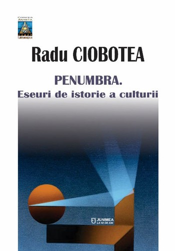 Radu-Ciobotea-Penumbra-Eseuri-de-istorie-a-culturii