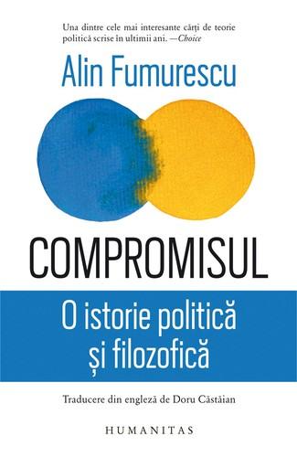 alin-fumurescu-compromisul-o-istorie-politica-si-filozofica