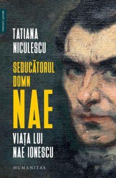 tatiana-niculescu-seducatorul-domn-nae-viata-lui-nae-ionescu