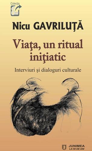 nicu-gavriluță-viața-un-ritual-inițiatic